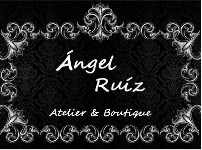 Ángel Ruíz – Atelier & Boutique